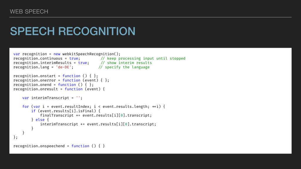 WEB SPEECH SPEECH RECOGNITION var recognition =...