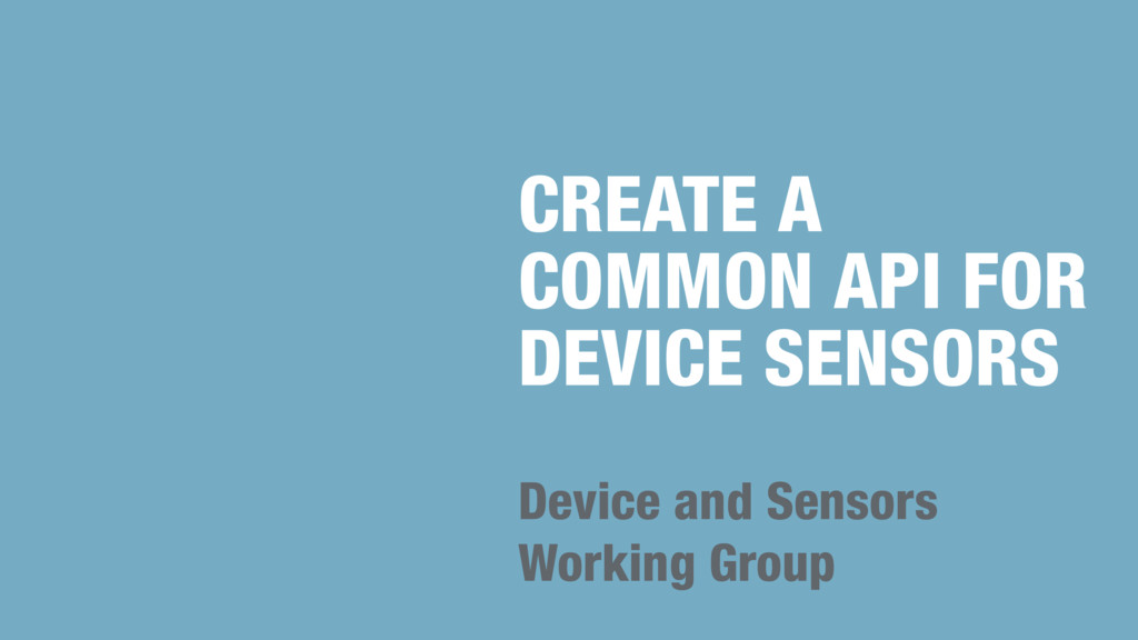 CREATE A COMMON API FOR DEVICE SENSORS Device a...