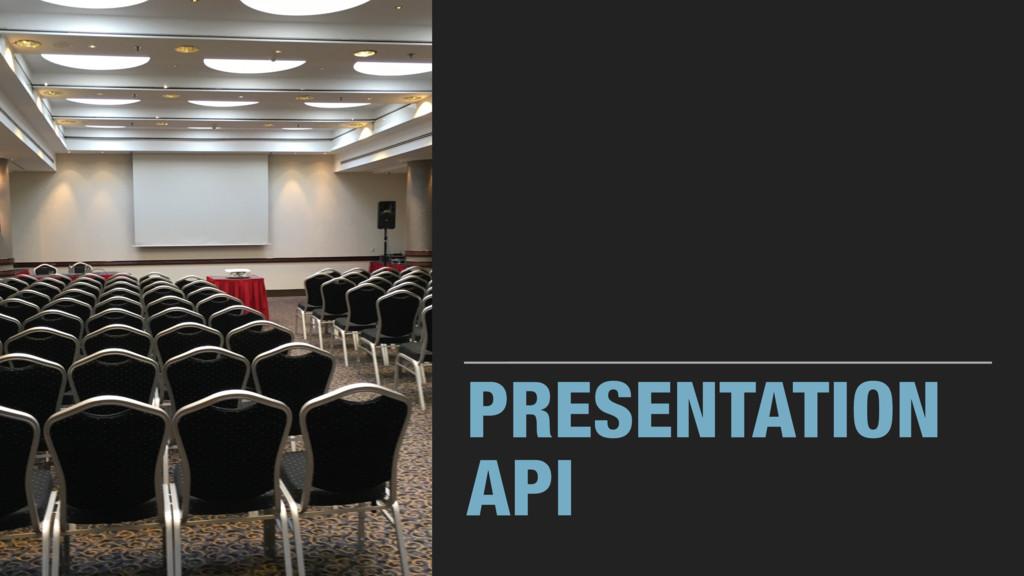 PRESENTATION API