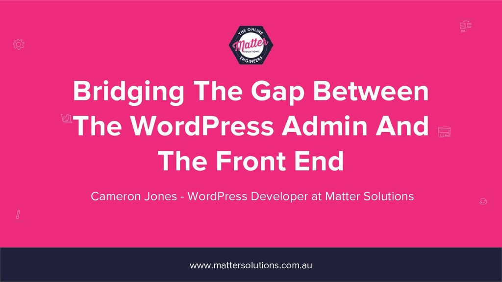 Bridging The Gap Between The WordPress Admin An...