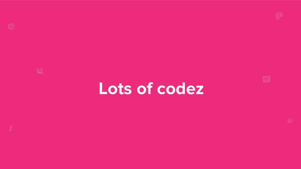 Lots of codez