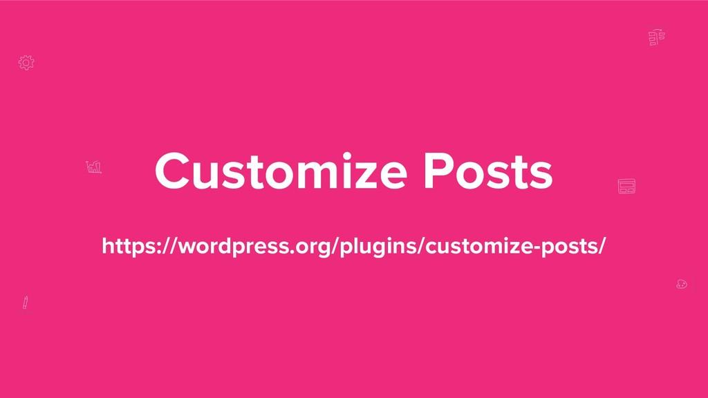 Customize Posts https://wordpress.org/plugins/c...