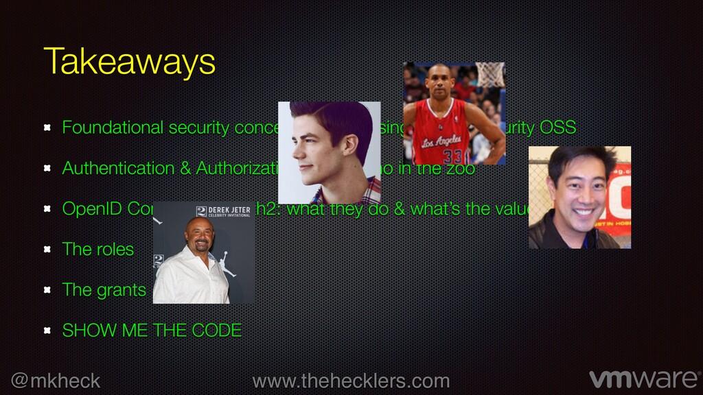 @mkheck www.thehecklers.com Takeaways Foundatio...