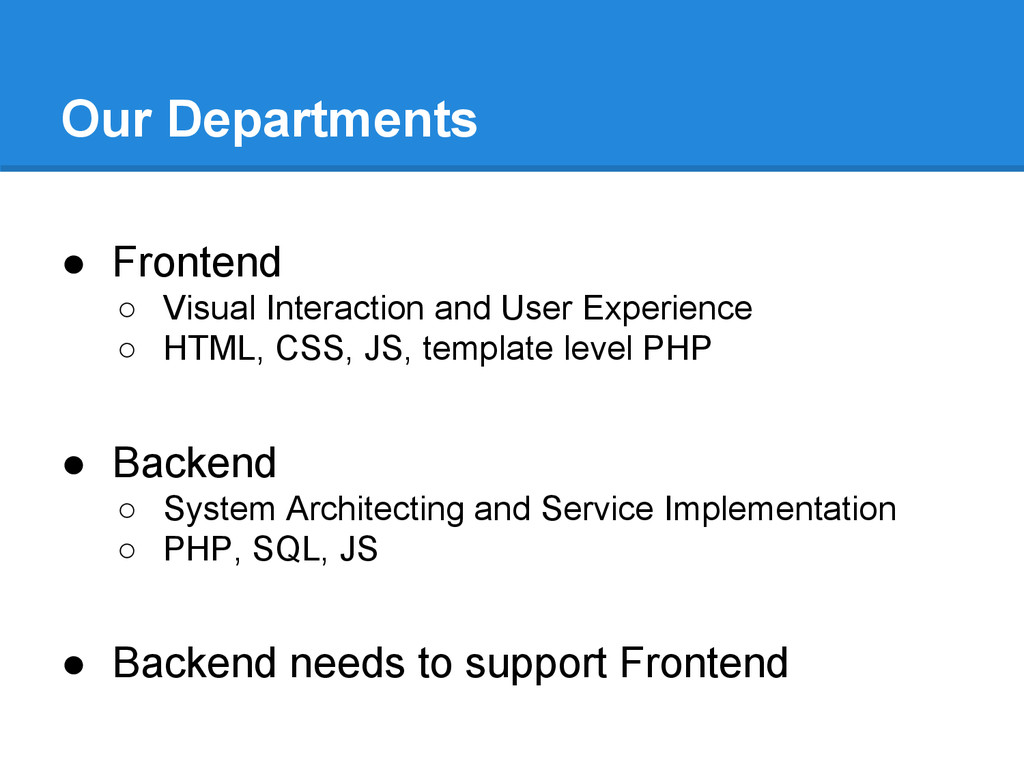 Our Departments ● Frontend ○ Visual Interaction...