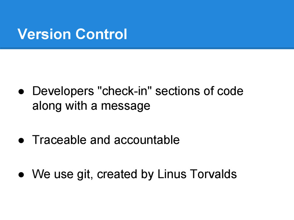"""Version Control ● Developers """"check-in"""" section..."""