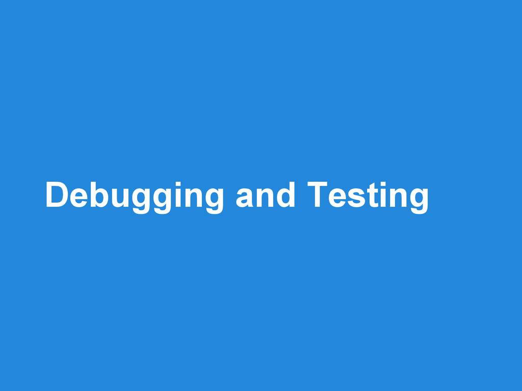 Debugging and Testing