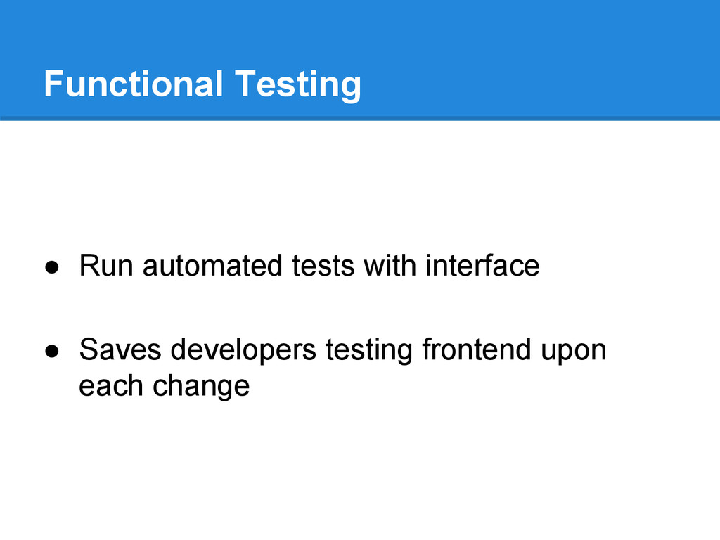Functional Testing ● Run automated tests with i...