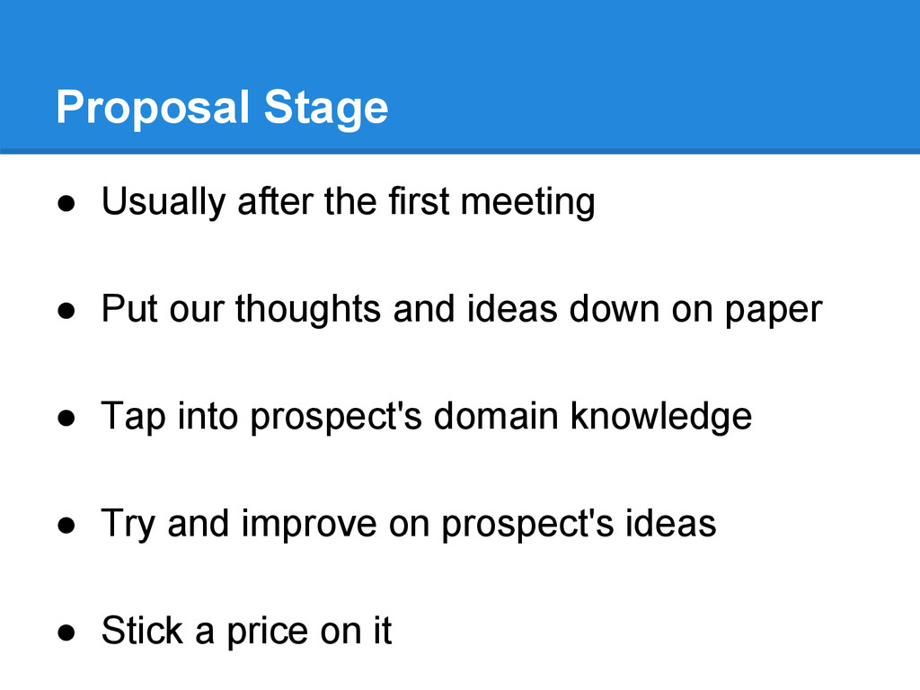 Proposal Stage ● Usually after the first meetin...