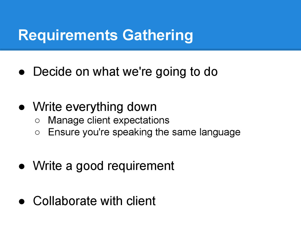 Requirements Gathering ● Decide on what we're g...