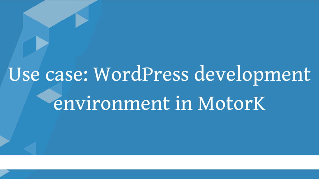 Use case: WordPress development environment in ...