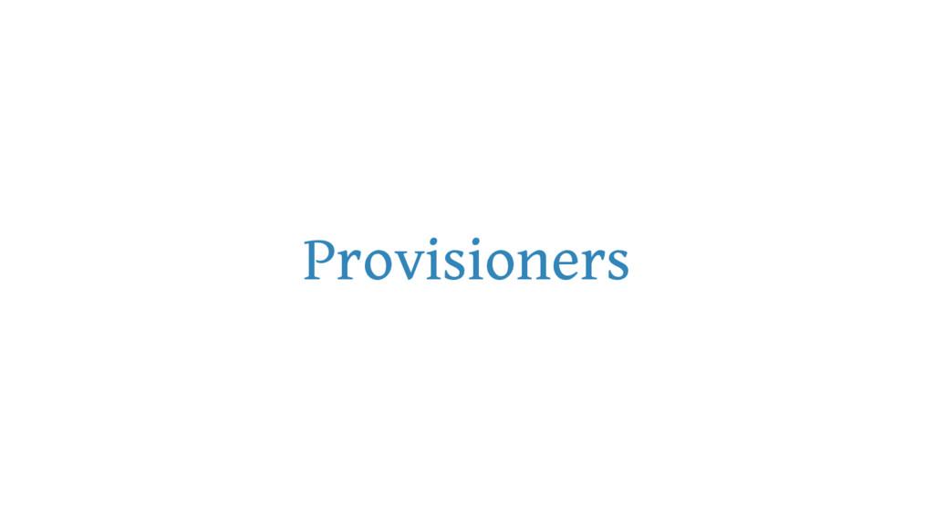 Provisioners