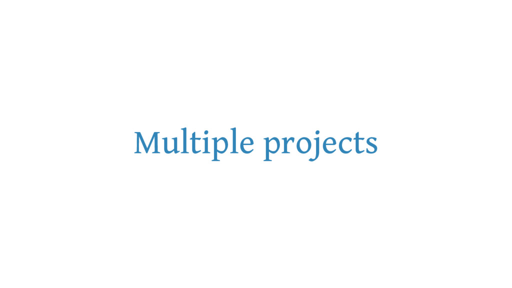 Multiple projects
