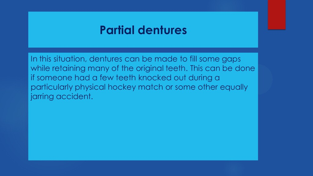 Partial dentures In this situation, dentures ca...