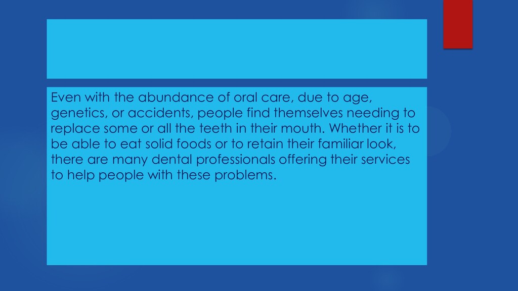 Even with the abundance of oral care, due to ag...