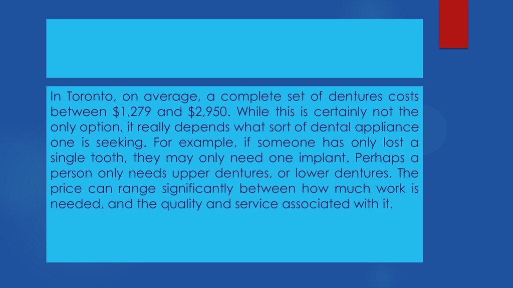 In Toronto, on average, a complete set of dentu...