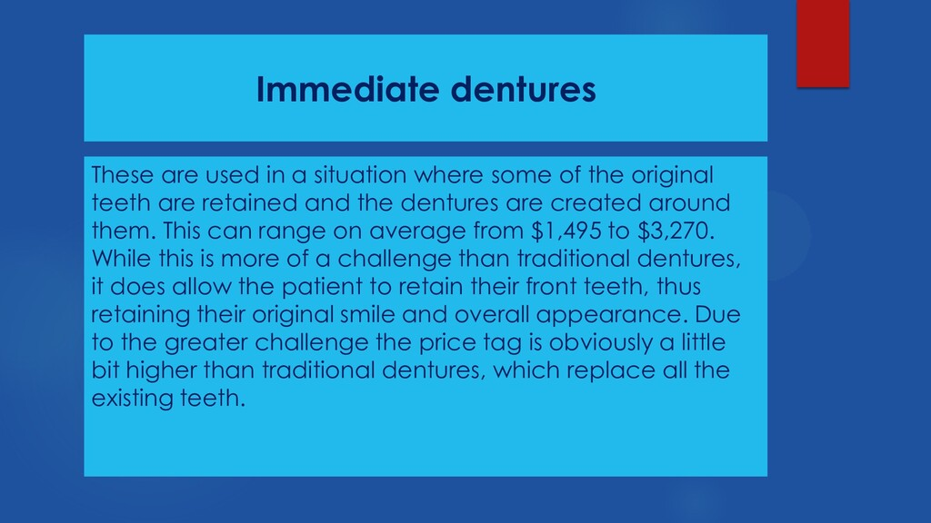 Immediate dentures These are used in a situatio...