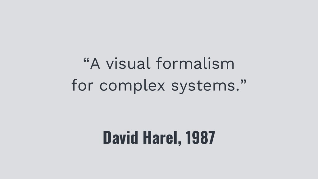 """A visual formalism for complex systems."" David..."