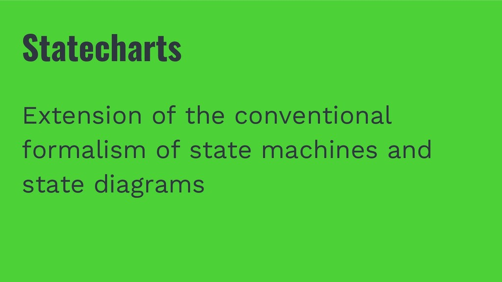 Statecharts Extension of the conventional forma...