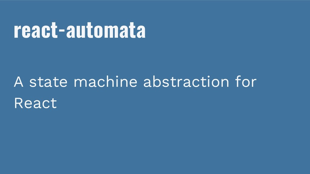 react-automata A state machine abstraction for ...