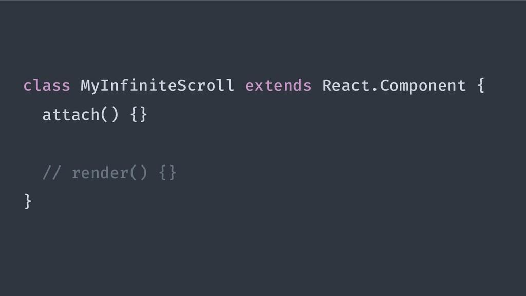 class MyInfiniteScroll extends React.Component ...