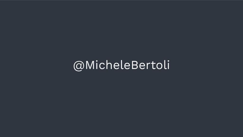 @MicheleBertoli