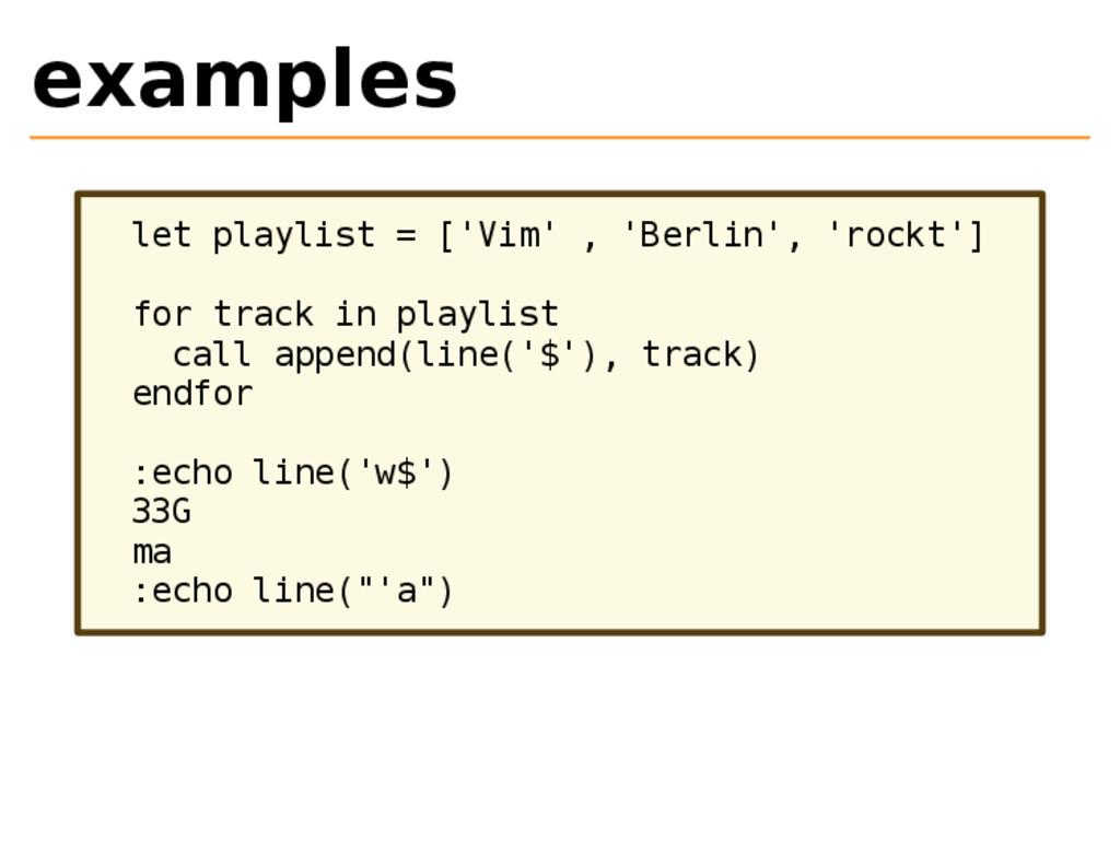 examples let playlist = ['Vim' , 'Berlin', 'roc...