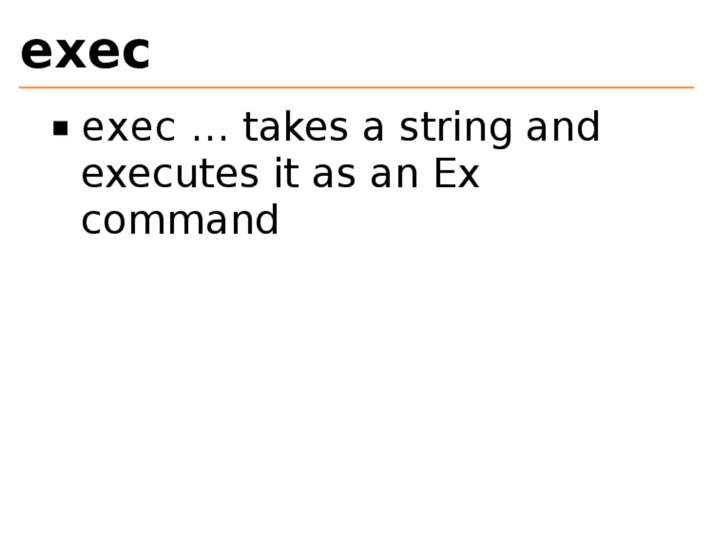 exec exec … takes a string and executes it as a...
