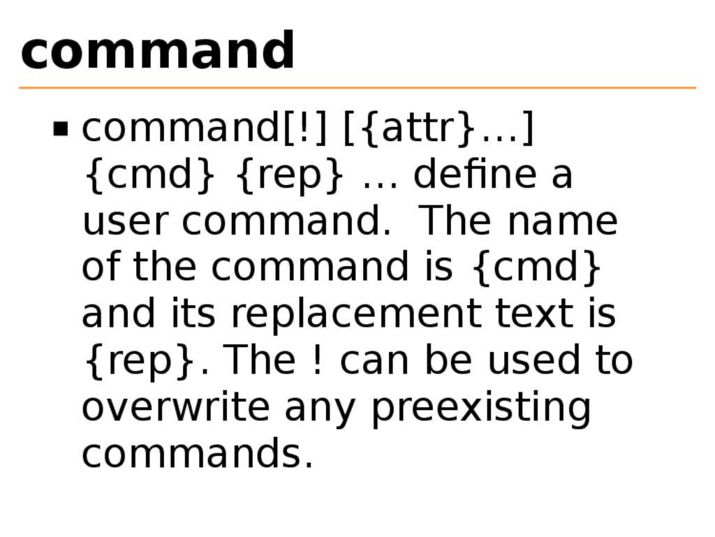 command command[!] [{attr}…] {cmd} {rep} … defin...