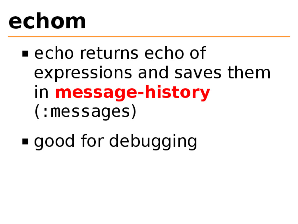 echom echo returns echo of expressions and save...