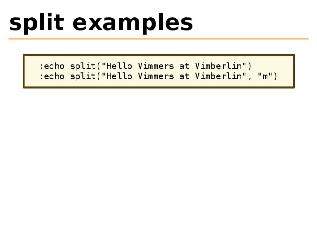 "split examples :echo split(""Hello Vimmers at Vi..."