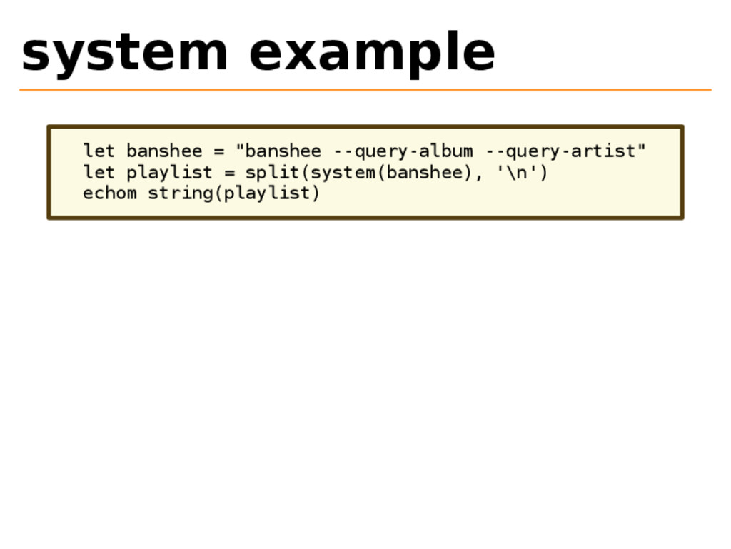 """system example let banshee = """"banshee --query-a..."""