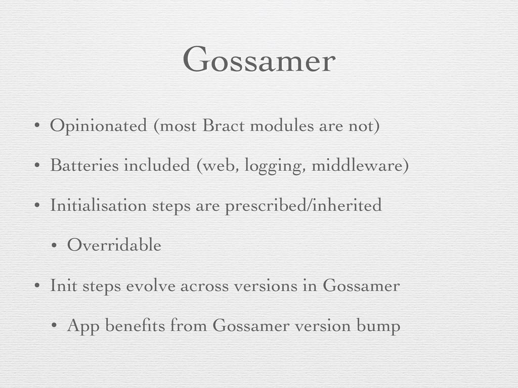 Gossamer • Opinionated (most Bract modules are ...