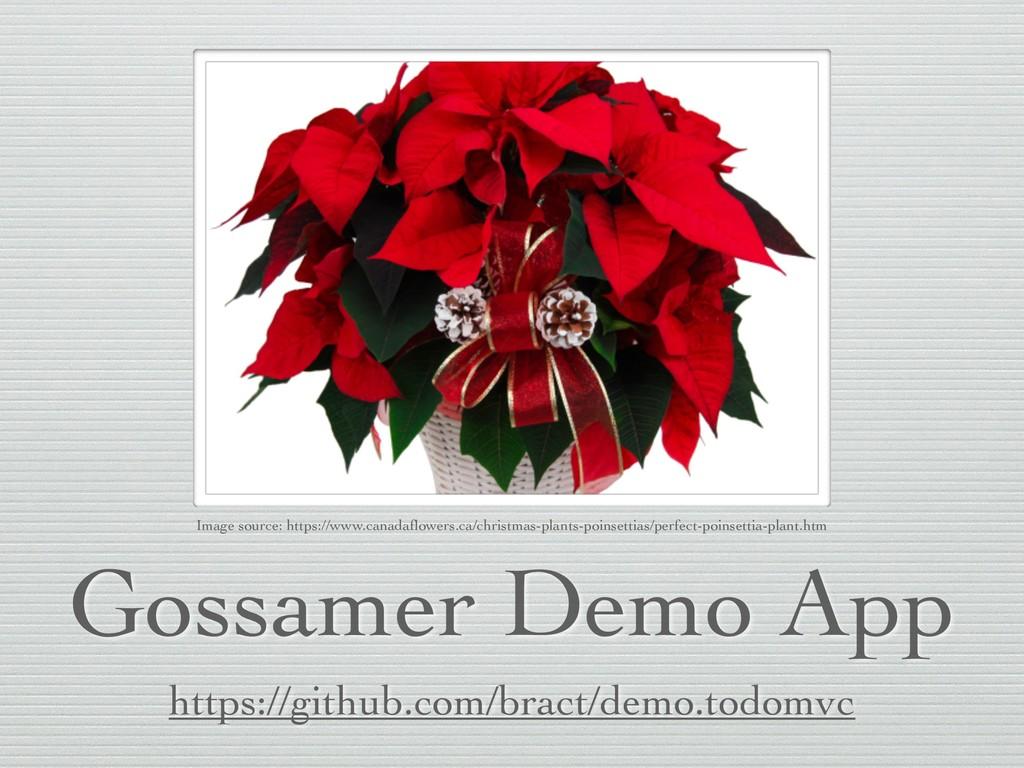Gossamer Demo App https://github.com/bract/demo...