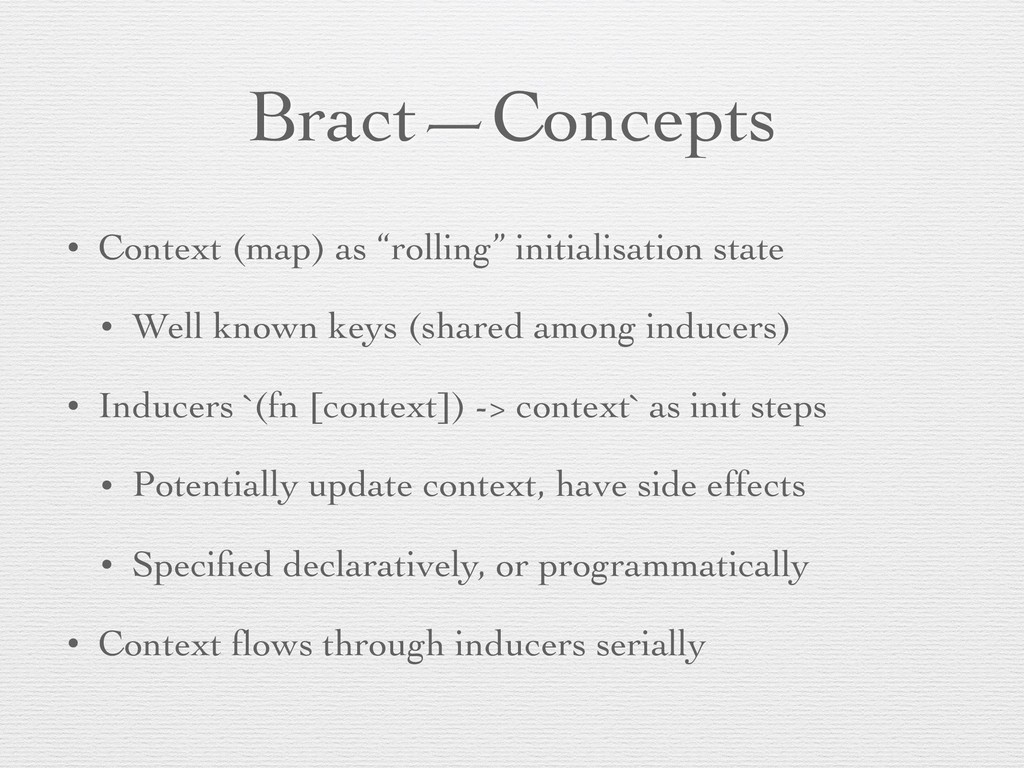 """Bract—Concepts • Context (map) as """"rolling"""" ini..."""