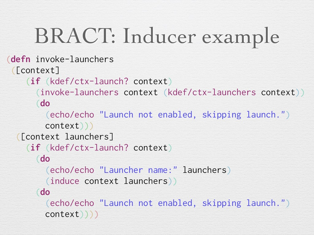 BRACT: Inducer example (defn invoke-launchers (...
