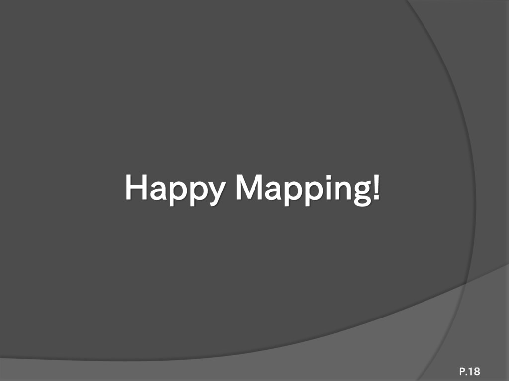 Happy Mapping! P.18