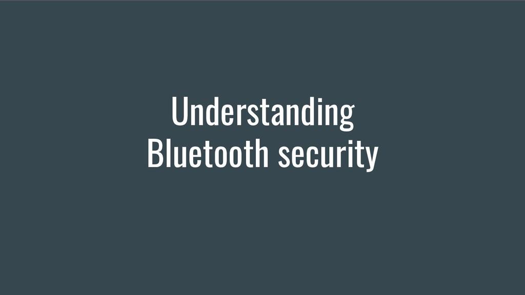Understanding Bluetooth security