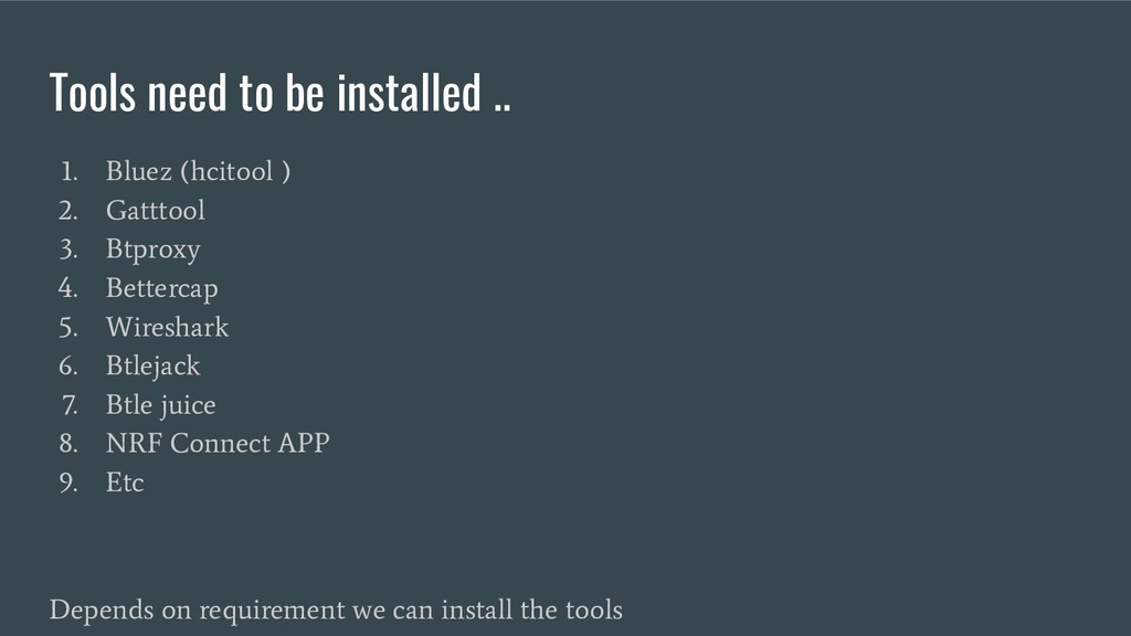 Tools need to be installed .. 1. Bluez (hcitool...