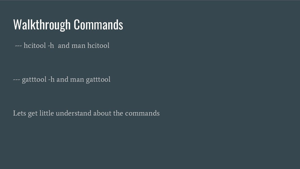 Walkthrough Commands --- hcitool -h and man hci...