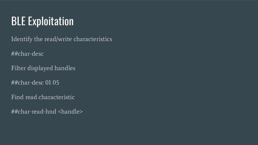 BLE Exploitation Identify the read/write charac...