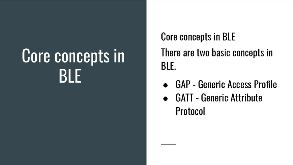 Core concepts in BLE Core concepts in BLE There...