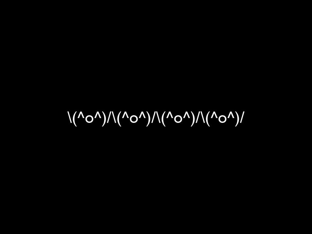 \(^o^)/\(^o^)/\(^o^)/\(^o^)/