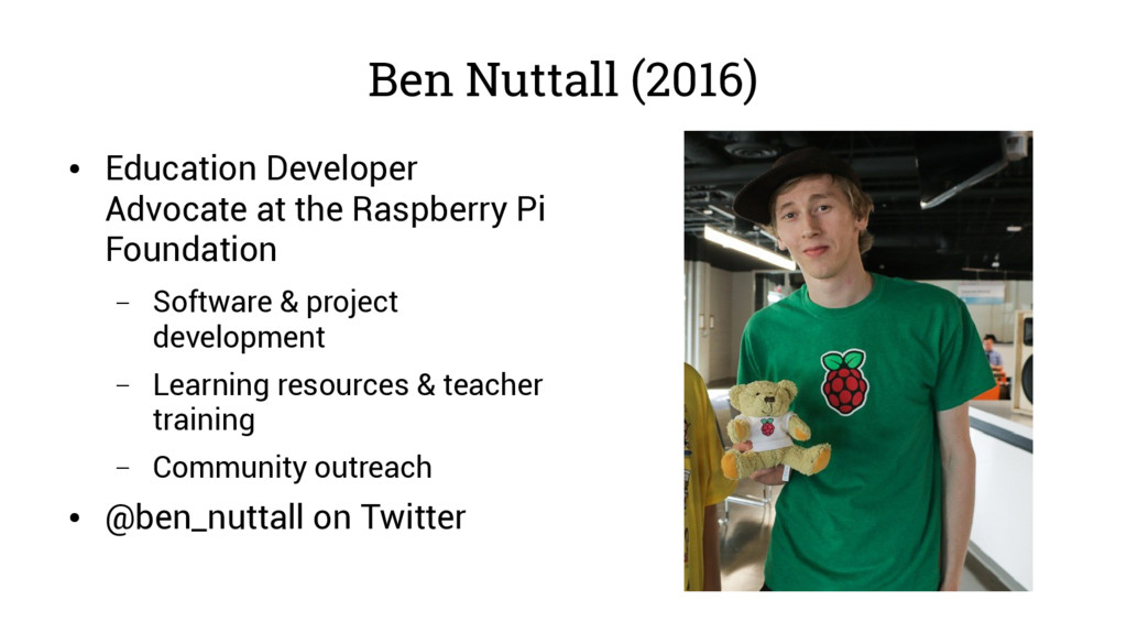 Ben Nuttall (2016) ● Education Developer Advoca...