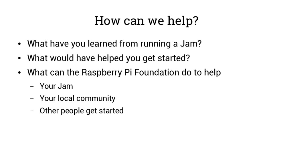 How can we help? ● What have you learned from r...