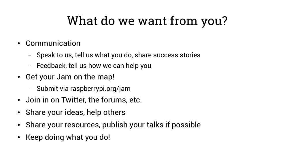 What do we want from you? ● Communication – Spe...