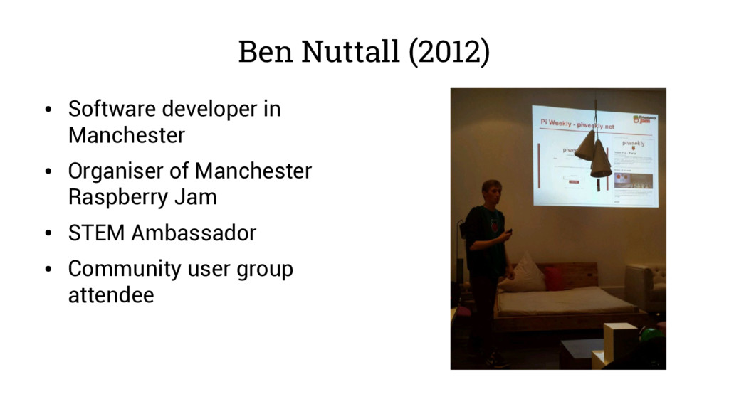 Ben Nuttall (2012) ● Software developer in Manc...