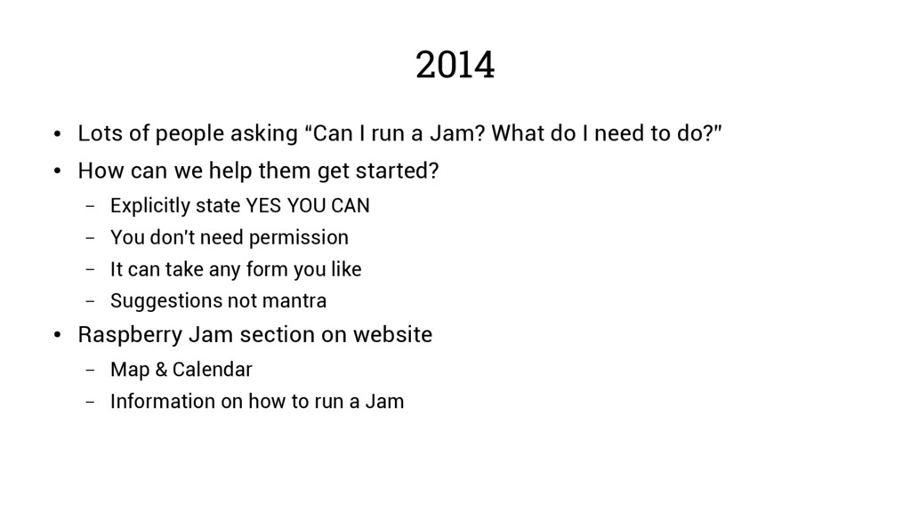"2014 ● Lots of people asking ""Can I run a Jam? ..."