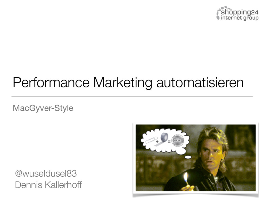 Performance Marketing automatisieren MacGyver-S...