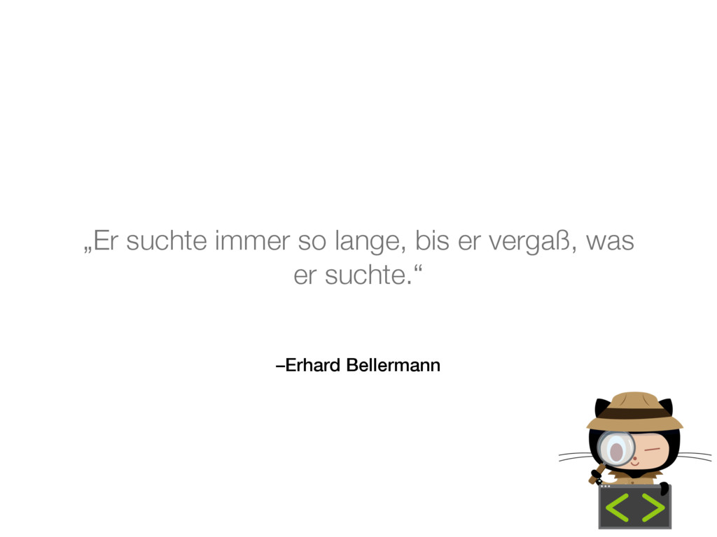 "–Erhard Bellermann ""Er suchte immer so lange, b..."