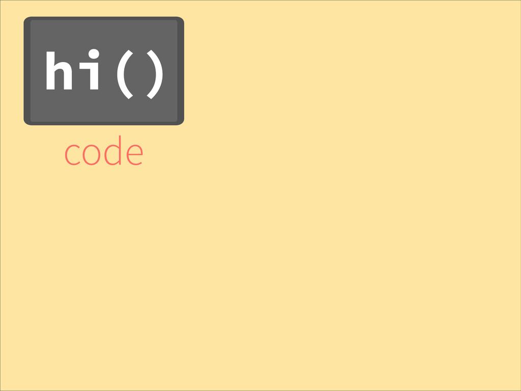 hi() code